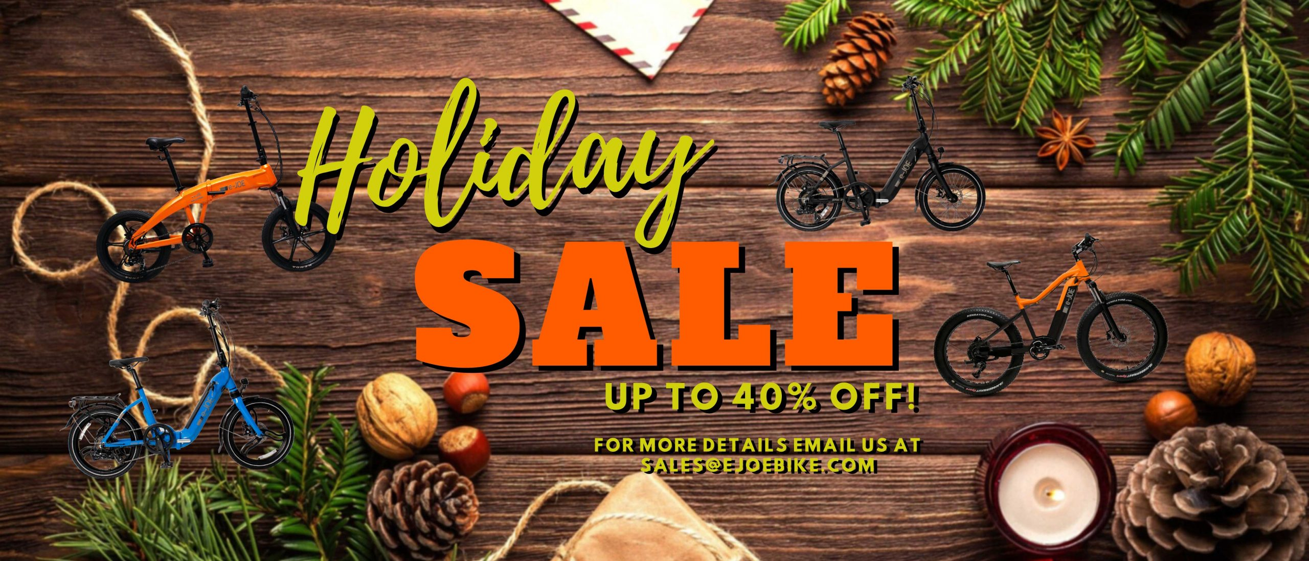 NOW is the perfect time to get ready for fun summer cycling! Holiday Sale Season is ON! Email us at sales@ejoebike.com to find out about the latest deals and discounts!
